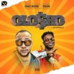 GMG Boss Ft. TROD – OLOSHO (MP3 + Video)
