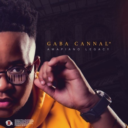 Gaba Cannal - Amapiano Legacy (FULL ALBUM) Mp3 Zip Fast Download Free Audio Complete