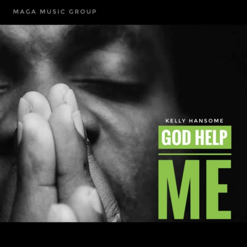 Kelly Hansome - God Help Me Mp3 Audio Download