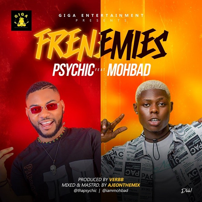 Psychic Ft. Mohbad - Frenemies Mp3 Audio Download