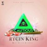 Rygin King – Cautious