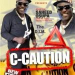 Saheed Osupa – C-Caution