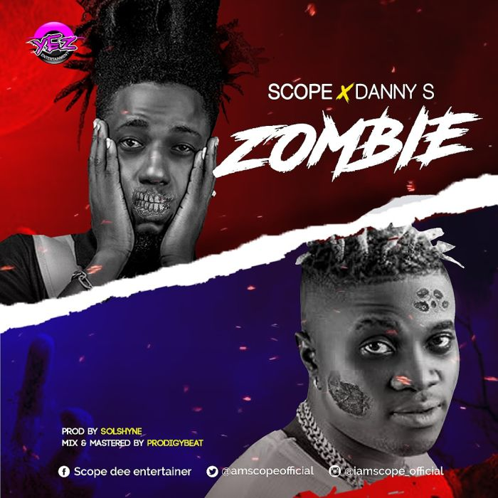 Scope Ft. Danny S - Zombie Mp3 Audio Download