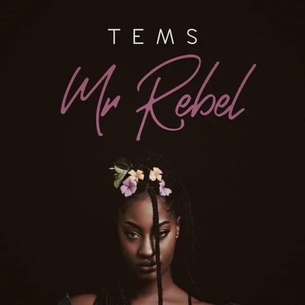 Tems - Mr Rebel Mp3 Audio Download