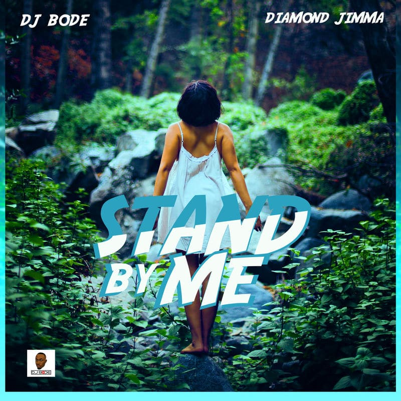 DJ Bode Ft. Diamond Jimma - Stand By Me Mp3 Audio Download