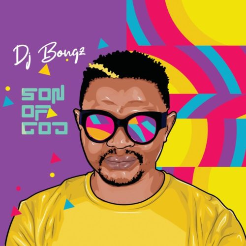 DJ Bongz - Son Of God (FULL ALBUM) Mp3 Zip Fast Download Free Audio Complete