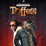 Flowking Stone – Toffee Ft. Prince Bright