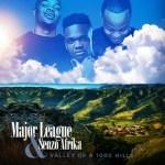 Major League x Senzo Afrika – Valley Of A 1000 Hills EP (Full Album)