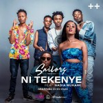 Sailors Ft. Nadia Mukami – Ni Tekenye [Audio + Video]