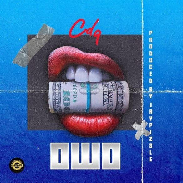 CDQ - Owo (Prod. by JayPizzle) Mp3 Audio Download