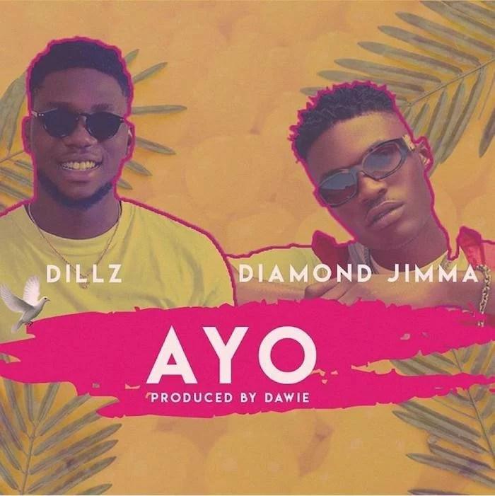 Dillz Ft. Diamond Jimma - Ayo (Prod. by Dawie) Mp3 Audio Download