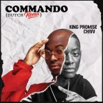 King Promise Ft. Chivv – Commando (Dutch Remix)