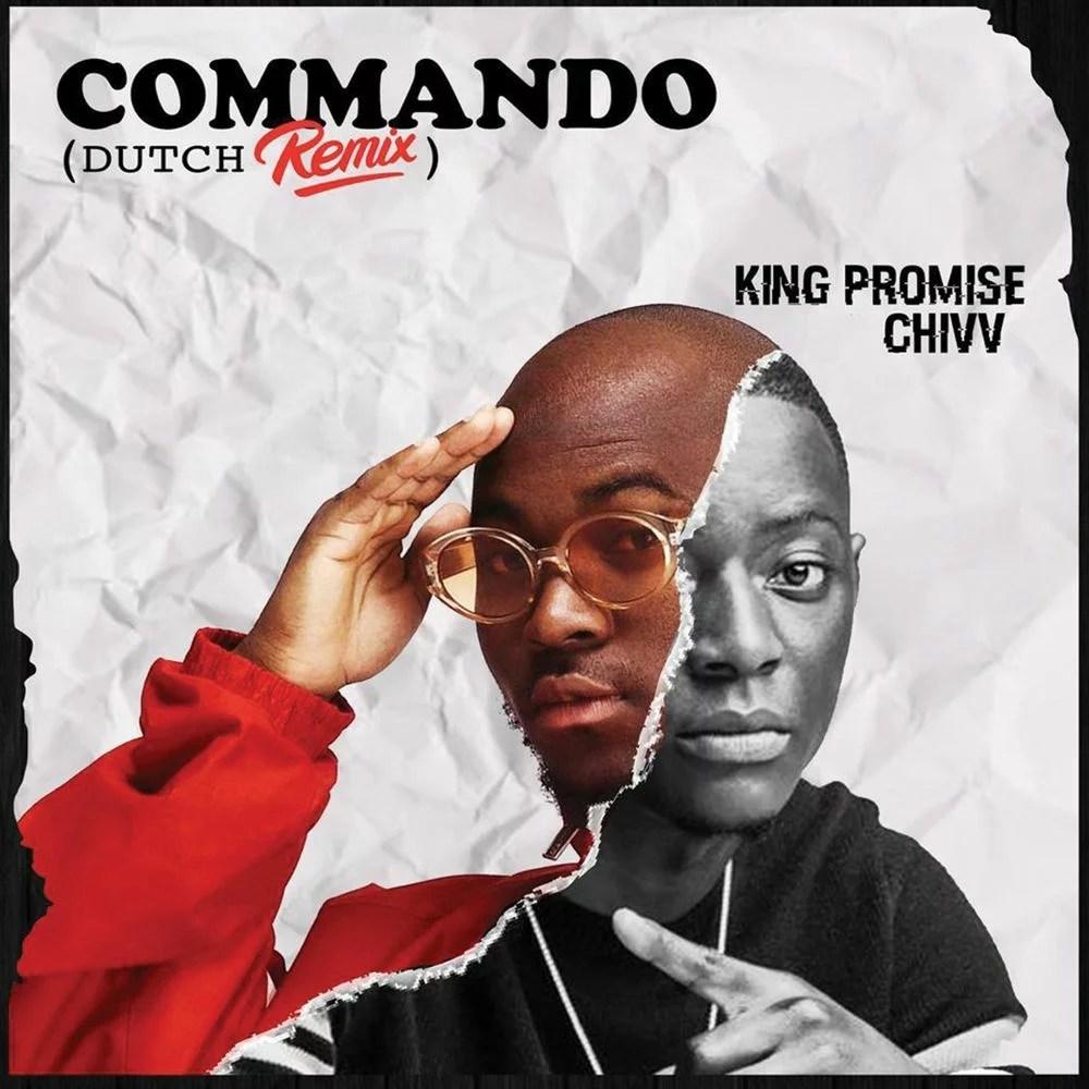 King Promise Ft. Chivv - Commando (Dutch Remix) Mp3 Audio Download