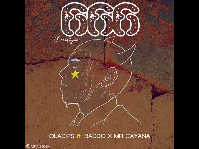 OlaDips - 666 (Freestyle) Ft. Olamide Baddo, Mr Cayana Mp3 Audio Download