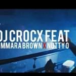 DJ Crocx – Just For Tonight Ft. Ammara Brown, Nutty O (Audio + Video)