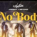 INSTRUMENTAL: DJ Neptune X Mr Eazi X Joeboy – Nobody (Free Beat)