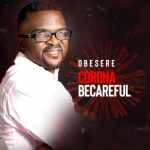 Obesere – Corona BeCareful