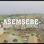 OgidiBrown – Asemsebe Ft. Flowking Stone (Audio + Video)