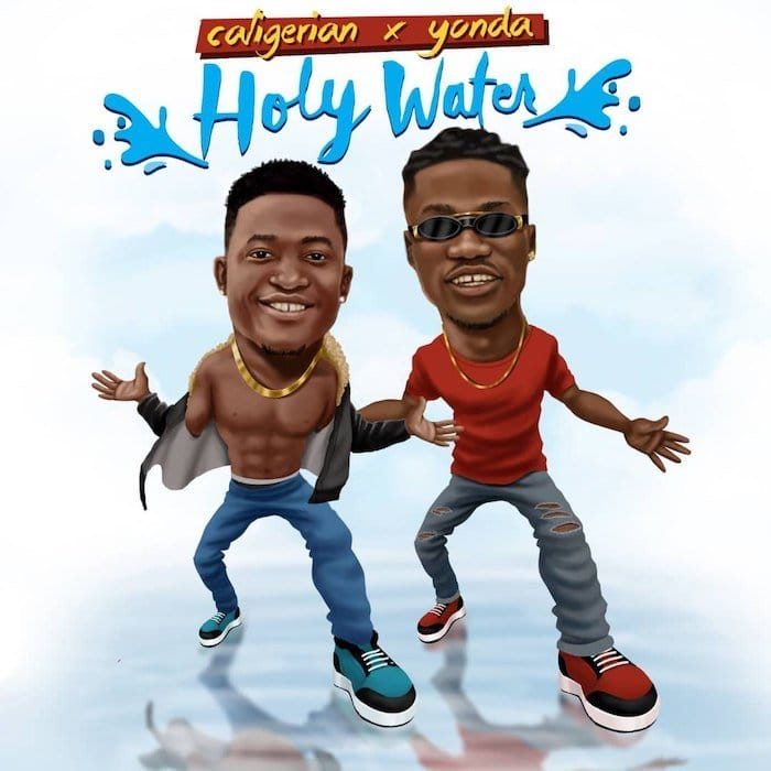 Caligerian Ft. Yonda - Holy Water Mp3 Audio Download