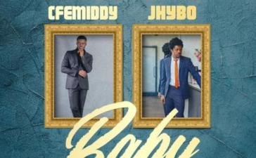 Cfemiddy Ft Jhybo Baby Mp3 Audio Download