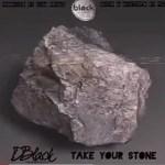 D-Black – Take Your Stone
