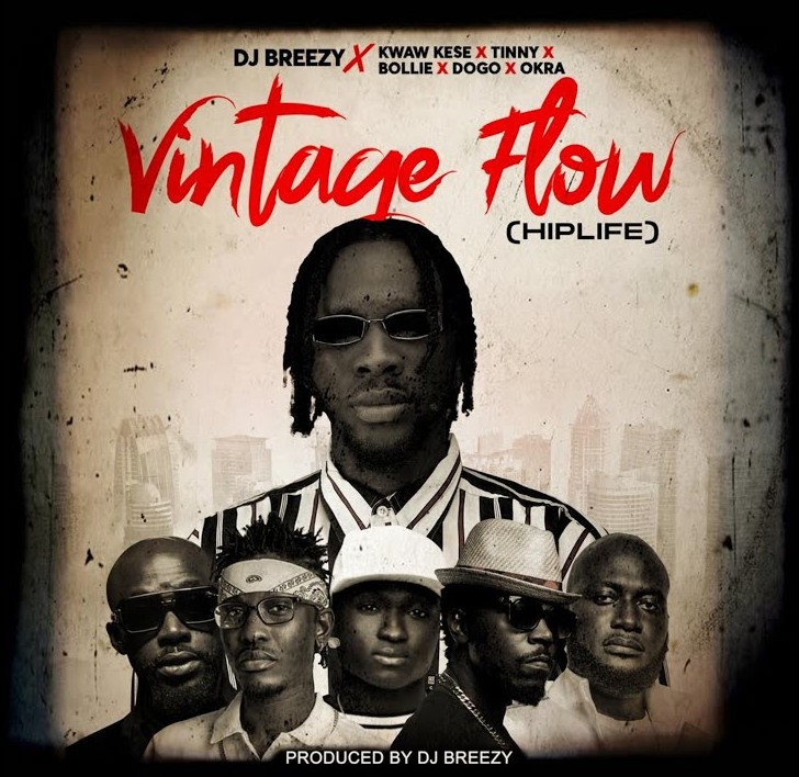 DJ Breezy - Vintage Flow (Hiplife) Ft. Tinny, Okra, Kwaw Kese, Dogo & Bollie Mp3 Audio Download