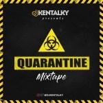 DJ Kentalky – Quarantine (Mixtape)