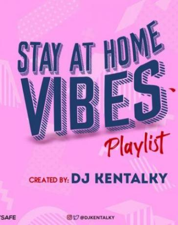 DJ Kentalky Stay At Home Vibes Playlist Afrobeat Mixtape Mp3 Audio Download