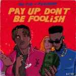 DJ T1Z x PsychoYP – Pay Up Don't Be Foolish EP (Album)