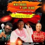 DJ Virgin – Best Of Mike Abdul x Tope Alabi Mix (Gospel Mixtape)