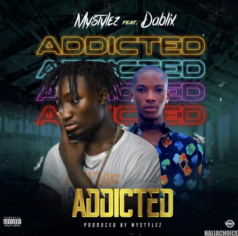 Mystylez Ft. Dablixx Osha - Addicted (Audio + Video) Mp3 Mp4 Download
