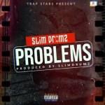 Slim Drumz – Problems