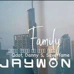 VIDEO: Jaywon Ft. Qdot, Danny S, Savefame – My Family