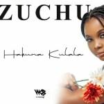 Zuchu – Hakuna Kulala