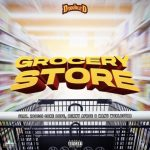 DJ D Double D – Grocery Store Ft. Zoocci Coke Dope, Manu WorldStar, Benny Afroe