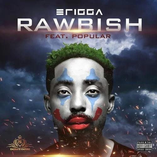 Erigga - Rawbish Ft. Popular Mp3