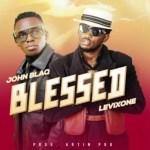 John Blaq – Blessed Ft. Levixone