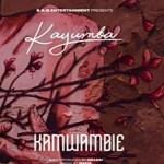 Kayumba – Kamwambie (Audio + Video)