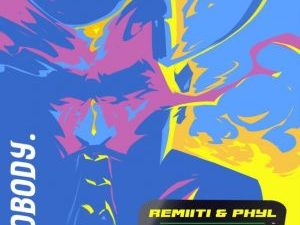 Remiiti, Phyl Ft. Barry Jhay - Nobody Mp3