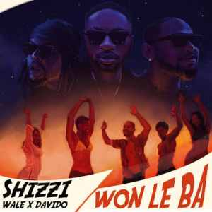 Shizzi - Won Le Ba Ft. Davido x Wale Mp3