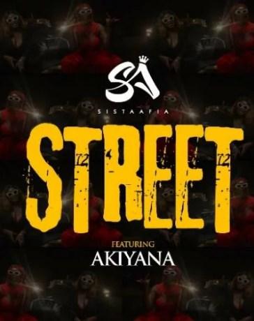 Sista Afia - Street Ft. Akiyana (Audio + Video) Mp3 Mp4