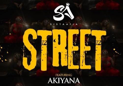 Sista Afia - Street Ft. Akiyana (Audio + Video) Mp3 Mp4