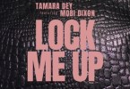 Tamara Dey - Lock Me Up Ft. Mobi Dixon Mp3 Audio Download