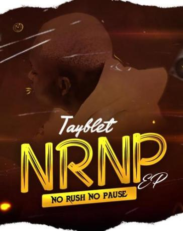 Tayblet - No Rush No Pause (NRNP EP) Mp3 Zip Fast Download Free audio complete album