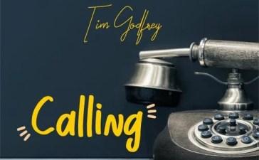 Tim Godfrey - Calling (Audio + Video) Mp3 Mp4 Download