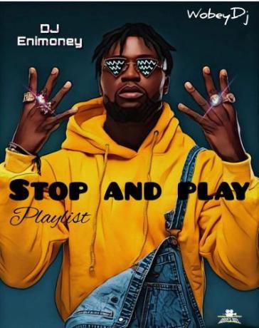 DJ Enimoney - Stop and Play (Mixtape) Mp3 Audio Download