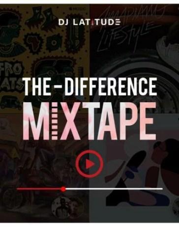 DJ Latitude - The Difference (Mixtape) Mp3 Audio Download