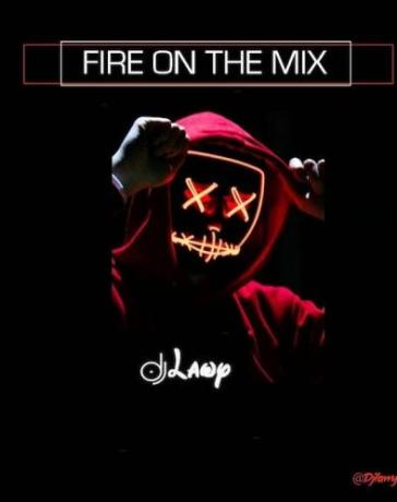 DJ Lawy - Fire On The Mix (Mixtape) Mp3 Audio Download