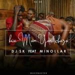 DJ SK – Kwa Mam' Yandichaza Ft. Minollar