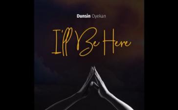 Dunsin Oyekan - I will Be Here Mp3 Audio Download